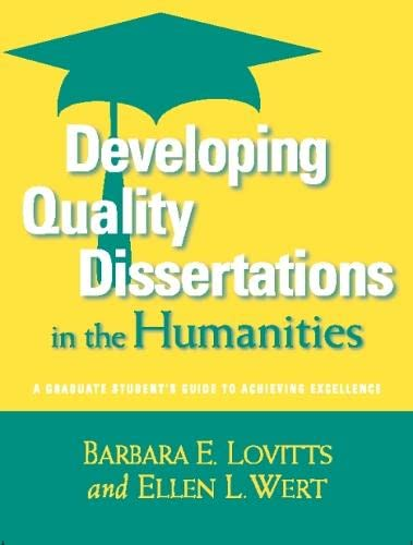 Developing Quality Dissertations in the Humanities: A: Barbara E Lovitts,
