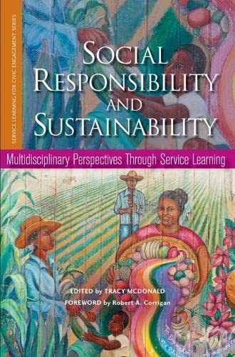9781579224189: Social Responsibility and Sustainability: Multidisciplinary Perspectives Through Service Learning (Service Learning for Civic Engagement Series)