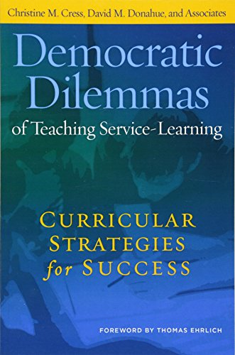 Democratic Dilemmas of Teaching Service-Learning: Curricular Strategies for Success (9781579224318) by Christine M. Cress; David M. Donahue; and Associates