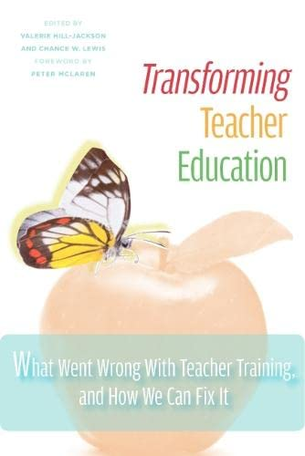 9781579224370: Transforming Teacher Education: What Went Wrong with Teacher Training, and How We Can Fix It