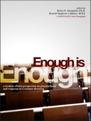 9781579224431: Enough Is Enough: A Student Affairs Perspective on Preparedness and Response to a Campus Shooting (An ACPA / NASPA Joint Publication)
