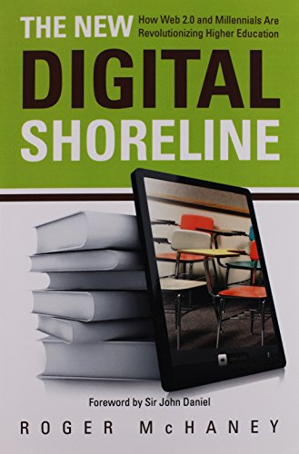 9781579224608: The New Digital Shoreline: How Web 2.0 and Millennials Are Revolutionizing Higher Education