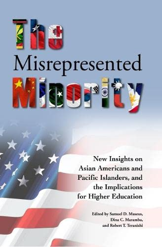 9781579224691: The Misrepresented Minority: New Insights on Asian Americans and Pacific Islanders, and the Implications for Higher Education