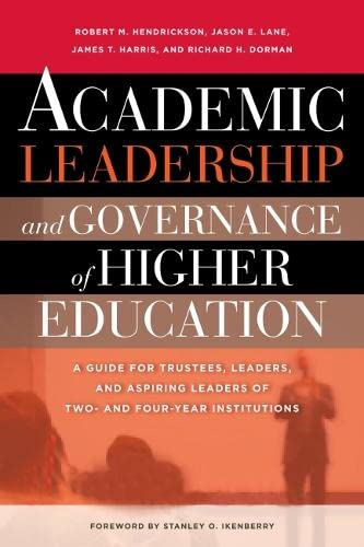 9781579224813: Academic Leadership and Governance of Higher Education: A Guide for Trustees, Leaders, and Aspiring Leaders of Two- and Four-Year Institutions
