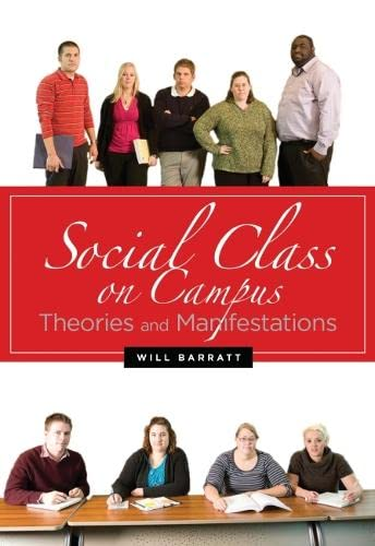 Social Class on Campus: Theories and Manifestations: Barratt, Will