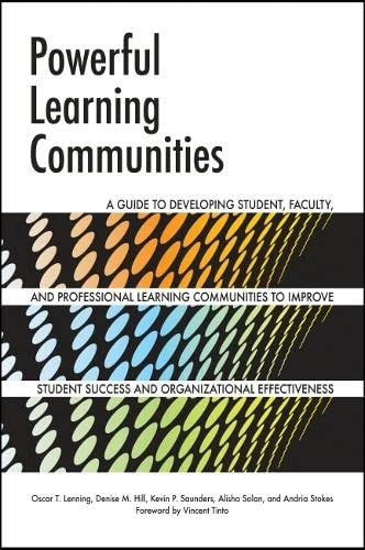 9781579225797: Powerful Learning Communities: A Guide to Developing Student, Faculty, and Professional Learning Communities to Improve Student Success and Organizational Effectiveness