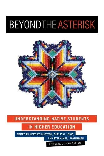 9781579226244: Beyond the Asterisk: Understanding Native Students in Higher Education