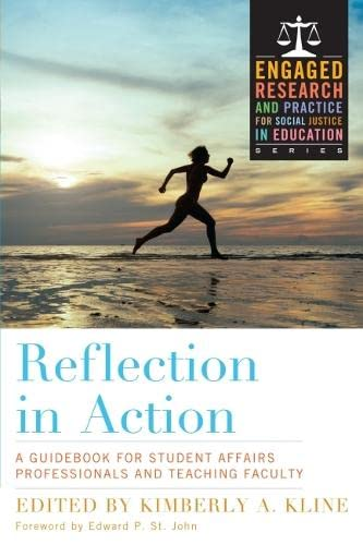 9781579228293: Reflection in Action: A Guidebook for Student Affairs Professionals and Teaching Faculty (Engaged Research and Practice for Social Justice in Education)