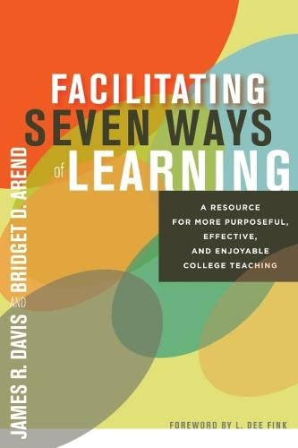 9781579228408: Facilitating Seven Ways of Learning: A Resource for More Purposeful, Effective, and Enjoyable College Teaching