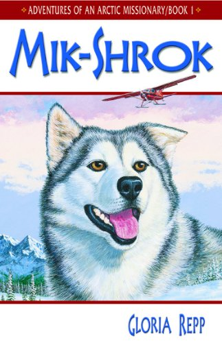 9781579240691: Mik-Shrok (Adventures of An Arctic Missionary, Book 1)