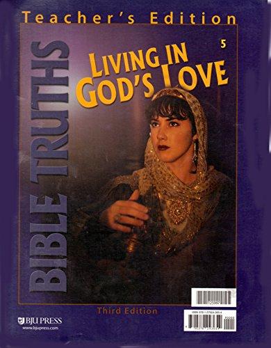 9781579243654: Bible Truths for Christian Schools (LIVING IN GOD'S LOVE, B00K 5 ~TEACHER'S EDITION)