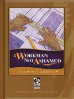 A Workman Not Ashamed: Teacher's Edition With Three CD-ROMs And Annotations (2001 Copyright): ...