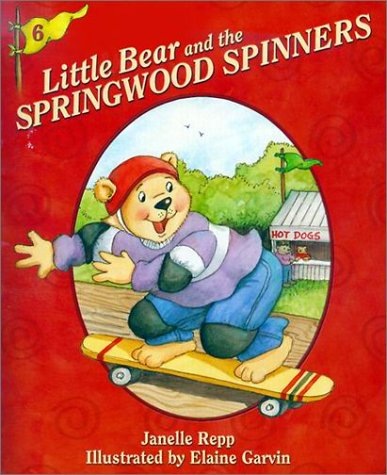 Little Bear and the Springwood Spinners (The Little Bear Adventure Series, 6)