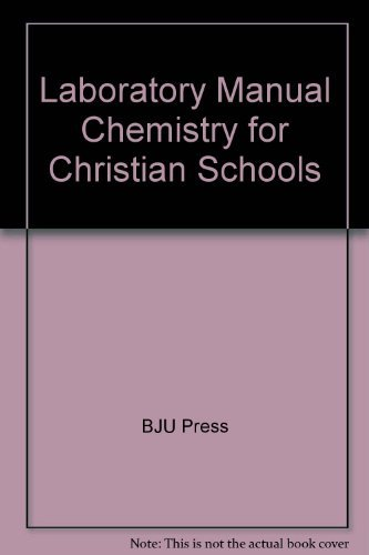 9781579244491: Laboratory Manual Chemistry for Christian Schools