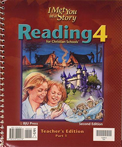 9781579244576: Reading 4 for Christian Schools: I Met You in a Story, Teacher's Edition, Parts 1 & 2