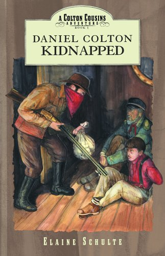 9781579245665: Daniel Colton Kidnapped (Colton Cousins Adventures (Bju Press))