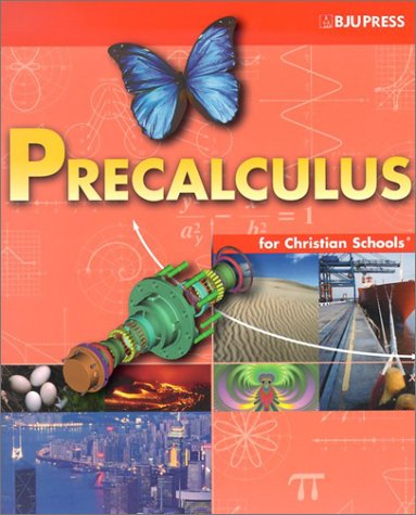 Precalculus for Christian Schools: Pilger, Kathy D.;