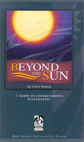 9781579246167: Beyond the Sun: A Guide to Understanding Ecclesiastes (Bible Modular)