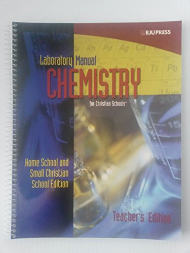 Laboratory Manual Chemistry for Christian Schools: Home School and Small Christian School Edition: ...