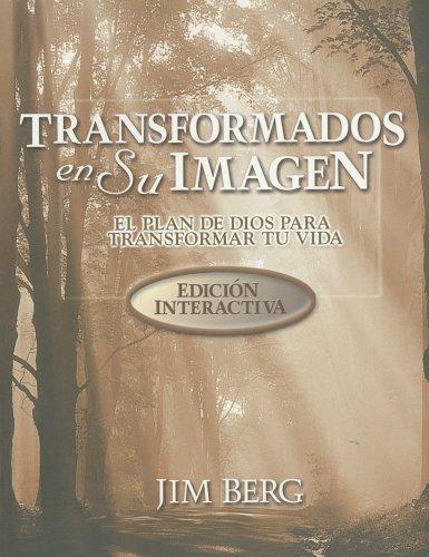 9781579246631: Transformados en su Imagen: El Plan de Dios Para Transformar Tu Vida