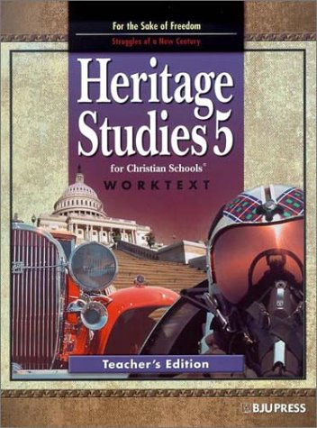 9781579246679: Heritage Studies 5 for Christian Schools Worktext: For the Sake of Freedom- Struggles of a New Century, Teacher's Edition