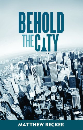 9781579247461: Behold the City