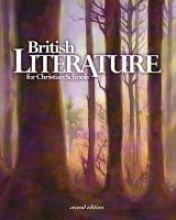 British Literature for Christian Schools: Ronald A., Ph.d.