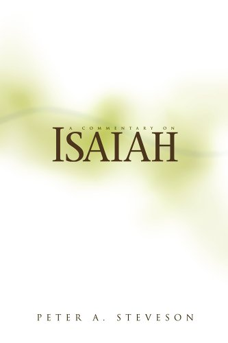 A Commentary on Isaiah: Peter A Steveson