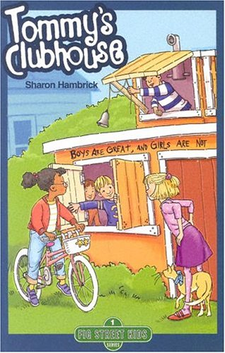 Tommy's Clubhouse (Fig Street Kids, Book 1): Sharon Hambrick
