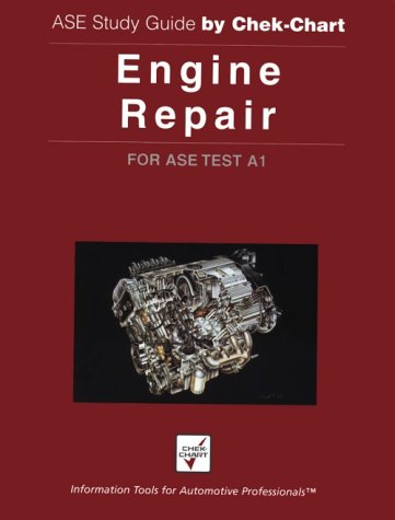 Engine Repair: For Ase Test A1 (Ase: Editor-Chek-Chart