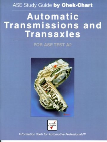 9781579320935: Automatic Transmissions and Transaxles: For Ase Test A2 (Ase Study Guide By Chek-Chart)