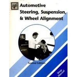 Automotive Steering, Suspension, and Wheel Alignment: William J. Turney