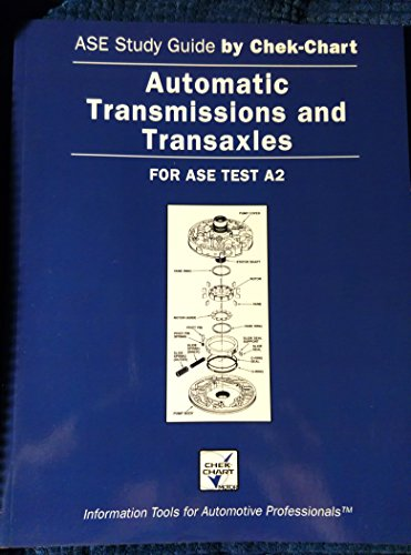 9781579324827: Automatic Transmissions and Transaxles: For Ase Test A2 : 2004 Edition (Ase Study Guide By Chek-Chart)