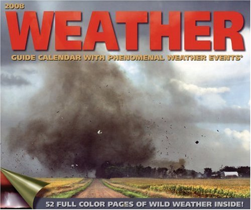 Weather Guide With Phenomenal Weather Events: 2008 Wall Calendar: Accord Publishing