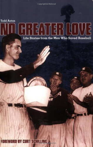 9781579401443: No Greater Love: Life Stories from the Men Who Saved Baseball