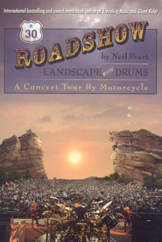 9781579401450: Roadshow: Landscape With Drums: A Concert Tour by Motorcycle