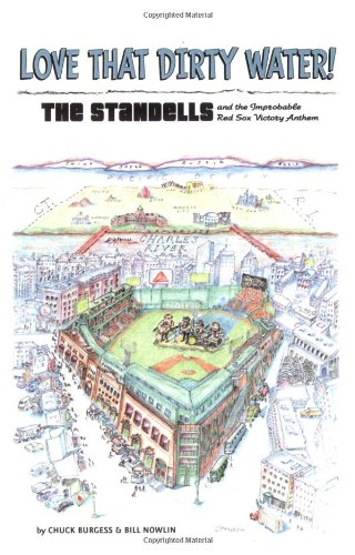 9781579401467: Love That Dirty Water: The Standells and the Improbable Red Sox Victory Anthem