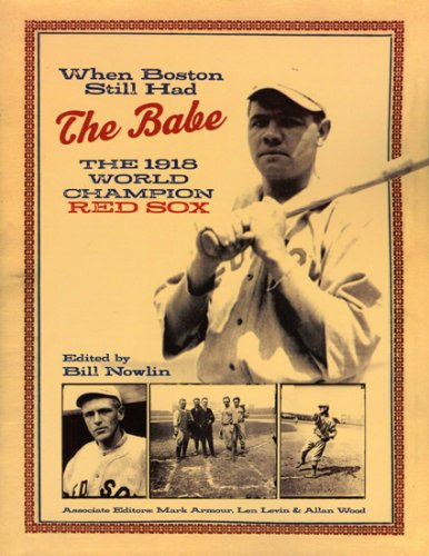 9781579401597: When Boston Still Had the Babe: The 1918 World Series Champion Red Sox