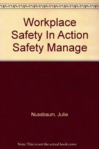 9781579435899: Workplace Safety In Action Safety Manage