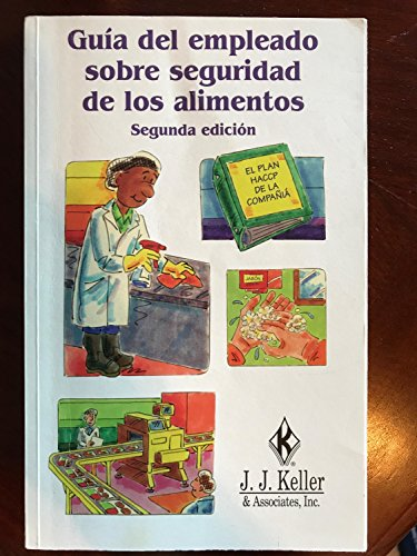 Employee's Guide to Food Safety - 2nd: J.J. Keller &