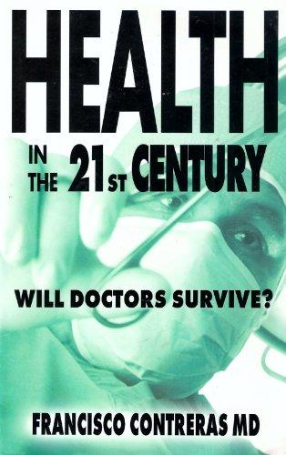 Health in the 21st Century: Will Doctors: Francisco Contreras, Daniel