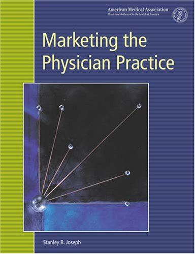 Marketing the Physician Practice:: Joseph, Stanley