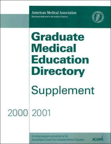 Graduate Medical Education Directory, Supplement 2000-2001: Ama