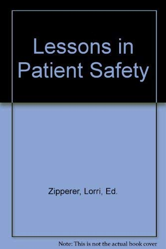 Lessons in Patient Safety: Zipperer, Lorri, Ed.