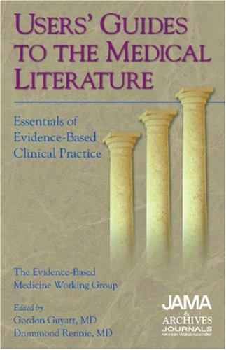 9781579471910: Users' Guides to the Medical Literature: Essentials of Evidence-Based Clinical Practice