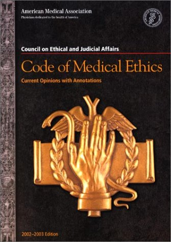 9781579472856: Code of Medical Ethics: Current Opinions with Annotations 2002-2003