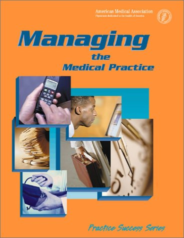 9781579472924: Managing the Medical Practice (Practice Success! Series)