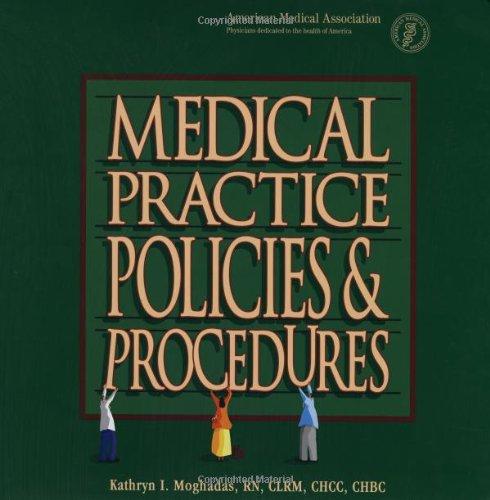 Medical Practice Policies & Procedures: Ama;Moghadas, Kathryn I.