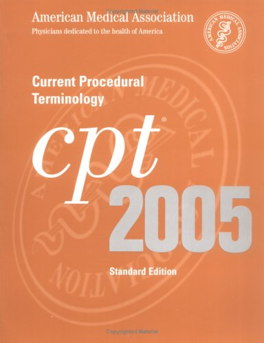 9781579475789: CPT 2005 : Current Procedural Terminology (CPT / Current Procedural Terminology (Standard Edition))