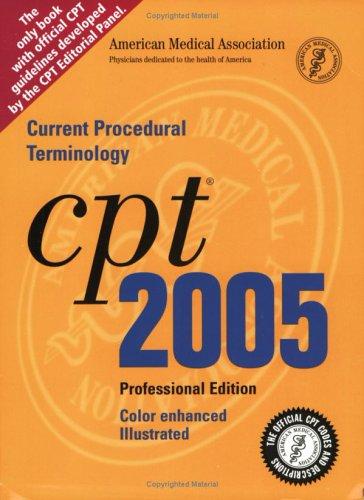 CPT Professional 2005: Current Procedural Terminology (Cpt / Current Procedural Terminology (...